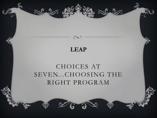 Choices  at Seven...Choosing the Right Program