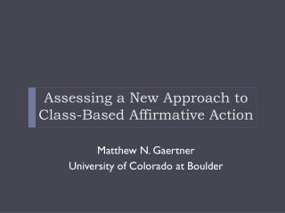 Assessing a New Approach to Class-Based Affirmative Action