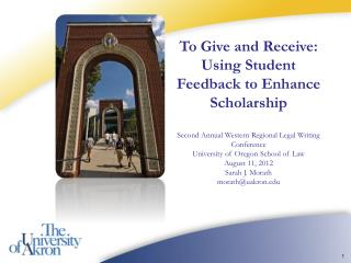 To Give and Receive: Using Student Feedback to Enhance Scholarship Second Annual Western Regional Legal Writing Conferen