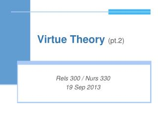 Virtue  Theory  (pt.2)