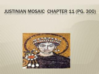 Justinian  Mosaic  Chapter 11 (pg. 300)