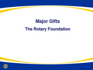 Major Gifts The Rotary Foundation