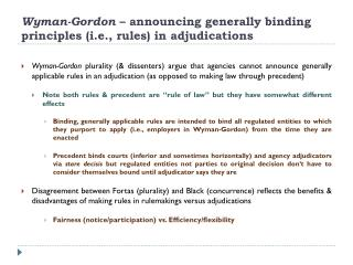 Wyman-Gordon  – announcing generally binding principles (i.e., rules) in adjudications