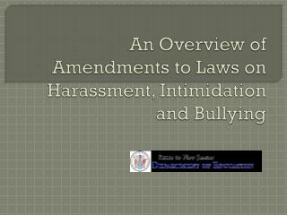 An Overview of Amendments to Laws on Harassment, Intimidation and Bullying