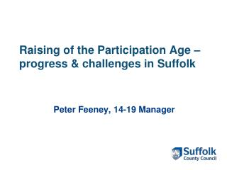 Raising of the Participation Age – progress & challenges in Suffolk