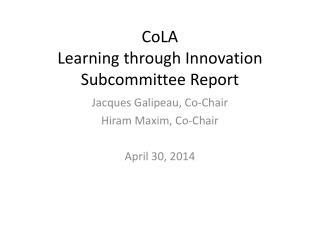 CoLA Learning  through Innovation Subcommittee  Report