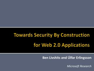 Towards Security By Construction for Web 2.0 Applications