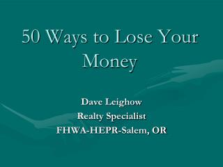 50 Ways to Lose Your Money