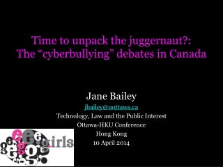"Time to unpack the juggernaut?: The "" cyberbullying "" debates in Canada"