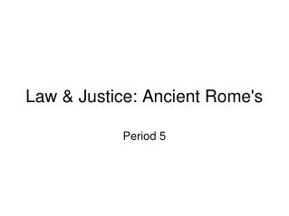 Law & Justice: Ancient Rome's