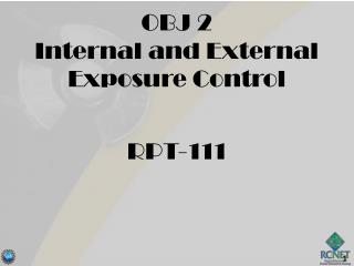 OBJ 2 Internal and External Exposure Control