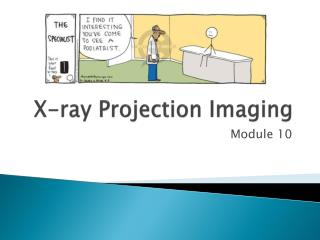 X-ray Projection Imaging