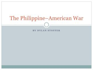 The Philippine–American War