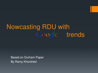 Nowcasting  RDU  with                                              trends