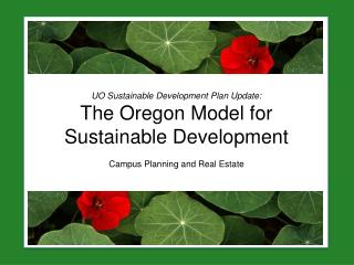 UO Sustainable Development Plan Update: The Oregon Model for Sustainable Development  Campus Planning and Real Estate