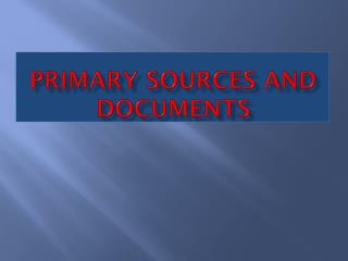Primary Sources and Documents