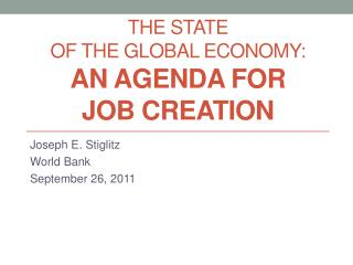 The State  of  the  Global  Economy:  An  Agenda for  Job Creation
