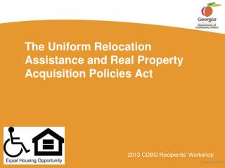 The Uniform Relocation Assistance and Real Property Acquisition Policies Act