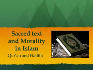 Sacred  text and  Morality in Islam