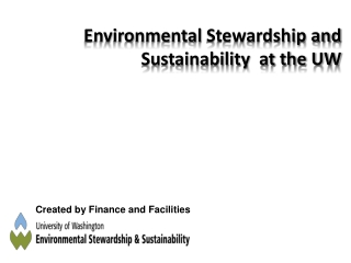 Environmental  Stewardship and Sustainability  at the UW