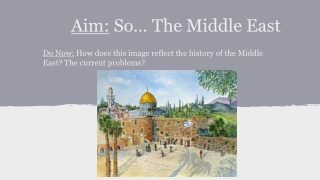 Aim:  So… The Middle East