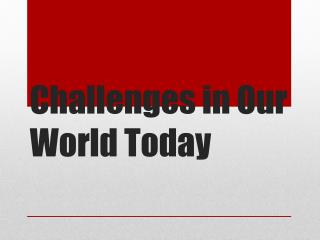 Challenges in Our World Today