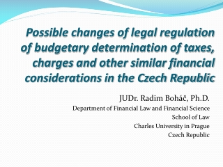 Possible changes of legal regulation of budgetary determination of taxes, charges and other similar financial considera