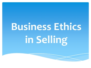 Business Ethics in Selling