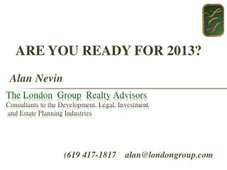 The London  Group  Realty Advisors Consultants to the Development, Legal, Investment  and Estate Planning Industries