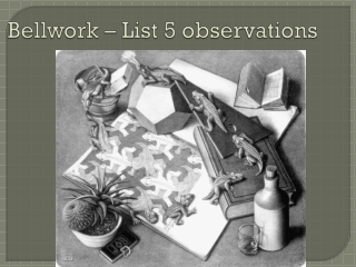 Bellwork  – List 5 observations