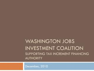 Washington jobs investment coalition SUPPORTING Tax Increment Financing Authority