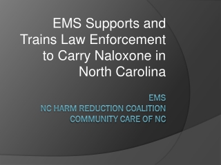 EMS NC Harm Reduction Coalition  Community Care of NC