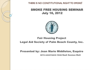 THERE IS NO CONSTITUTIONAL RIGHT TO SMOKE ! SMOKE FREE HOUSING SEMINAR July 16, 2012