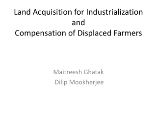 Land Acquisition for Industrialization and Compensation of Displaced Farmers