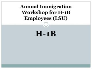 Annual Immigration  Workshop for H-1B Employees (LSU)