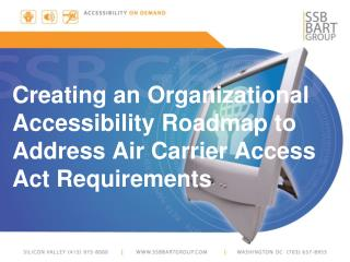 Creating an Organizational Accessibility Roadmap to Address Air Carrier Access Act  Requirements