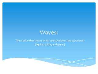 Waves: