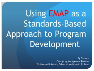 Using  EMAP  as a Standards-Based Approach to Program Development