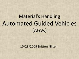 Material's Handling Automated Guided Vehicles (AGVs)