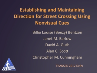 Establishing  and Maintaining Direction for Street Crossing Using Nonvisual Cues