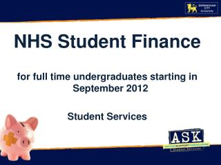 NHS  Student Finance for full time undergraduates starting in September  2012 Student  Services