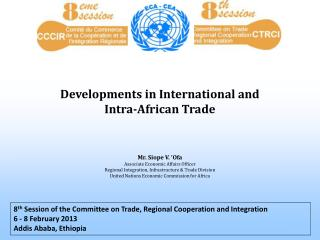 8 th  Session of the Committee on Trade, Regional Cooperation and Integration 6 - 8 February 2013 Addis Ababa, Ethiopia