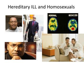 Hereditary ILL and Homosexuals