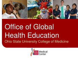 Office of Global Health Education Ohio State University College of Medicine