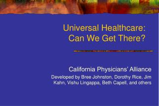 Universal Healthcare:   Can We Get There?