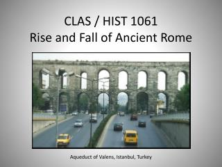 CLAS / HIST 1061 Rise and Fall of Ancient Rome