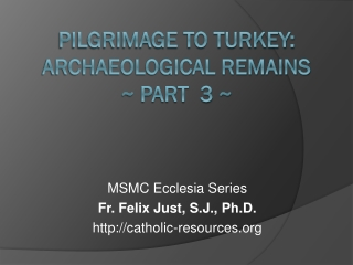 PILGRIMAGE TO turkey: ARCHAEOLOGICAL REMAINS ~  Part  3 ~