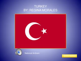 TURKEY BY: REGINA MORALES