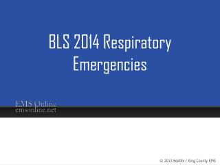 BLS 2014 Respiratory Emergencies