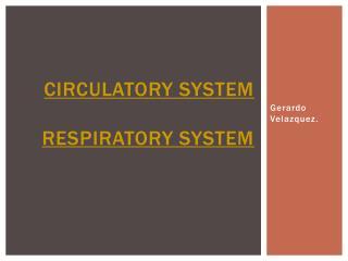 CIRCULATORY SYSTEM RESPIRATORY SYSTEM
